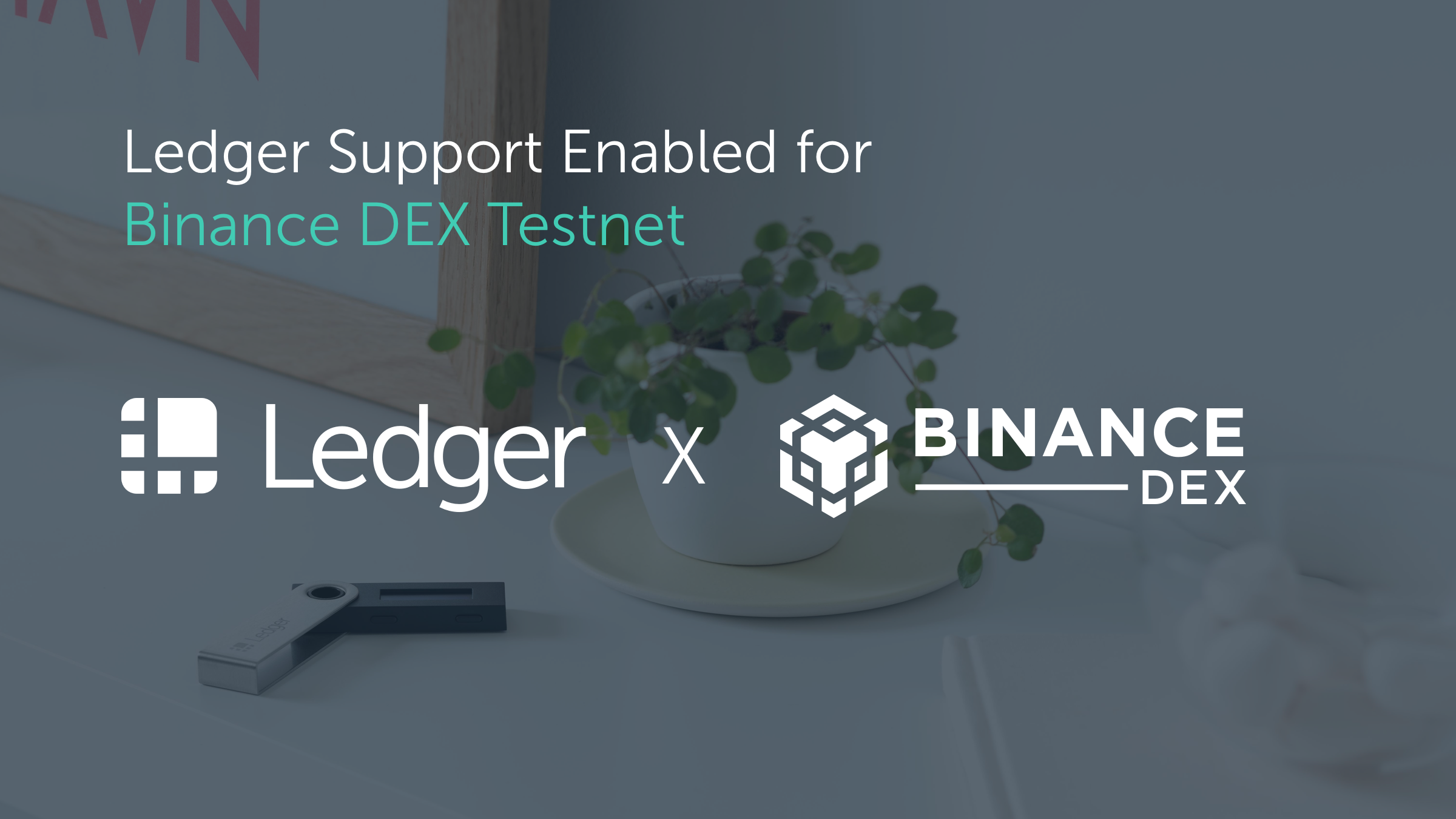 Binance Chain Mainnet Now Available, Ledger Nano X and S Compatible