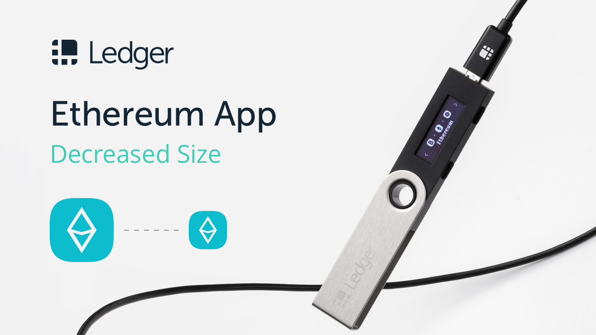 Ledger Nano S: First Step to Making Things Right – Ethereum App Size Decreased