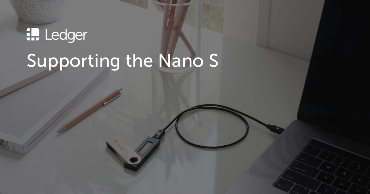 Supporting and Improving the Ledger Nano S