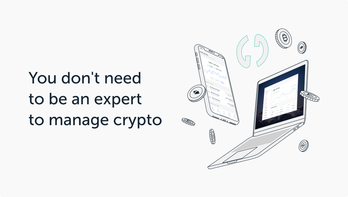 You Don't Need to be an Expert to Manage Crypto