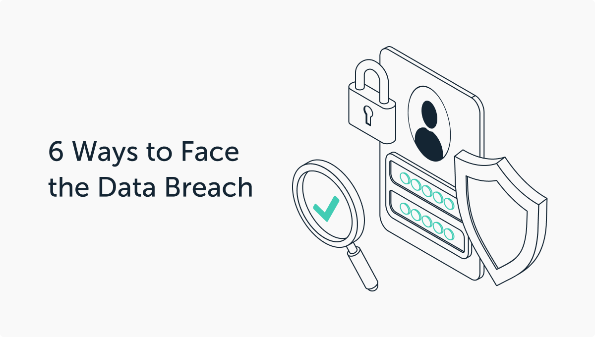 6 Ways to Face the Data Breach