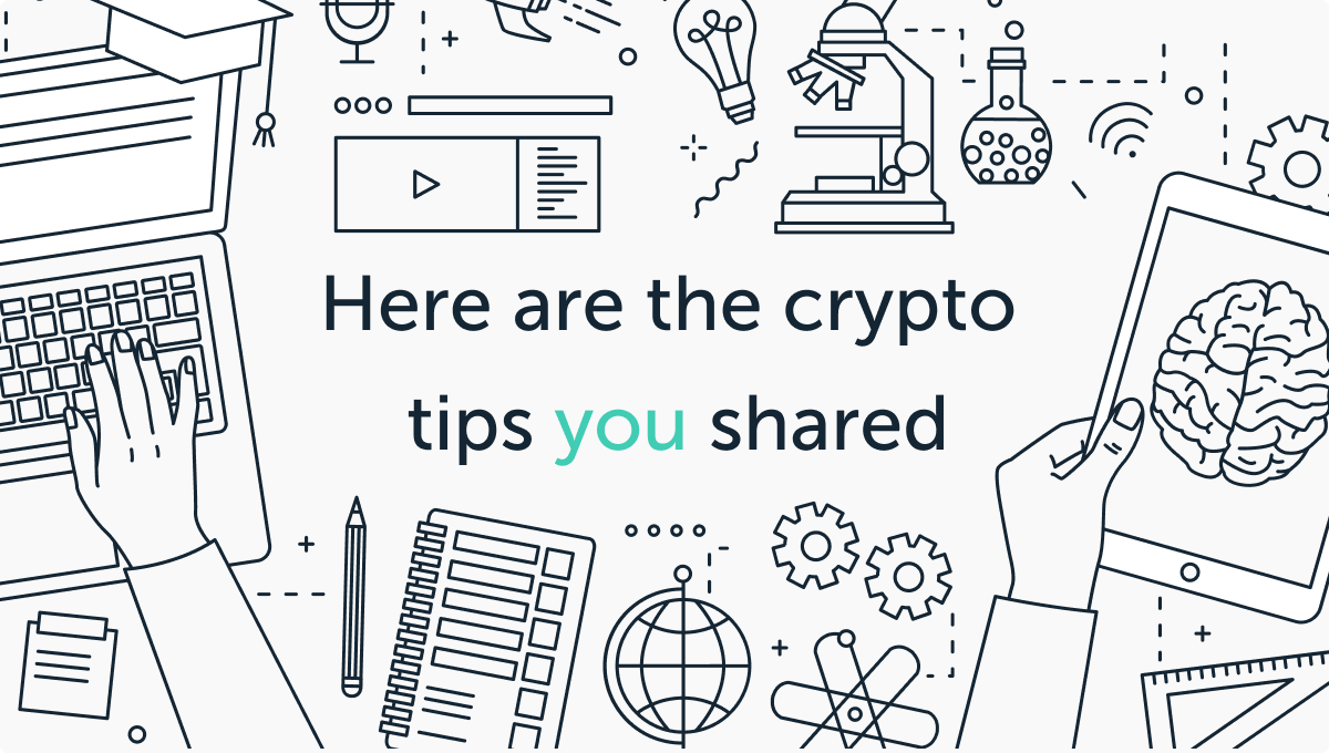 10 Tips From Veterans To Kickstart Your Crypto Journey