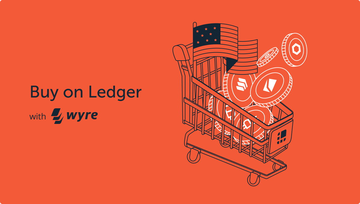 Ledger Integrates Wyre: More buying freedom for US customers